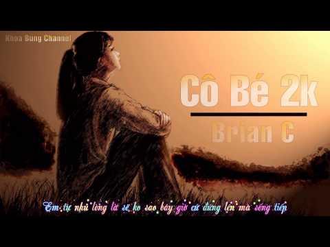 Cô Bé 2k - Brian C [ Video Lyric HD ]