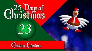 Chicken Invaders (25 Days of Christmas Special - 23)