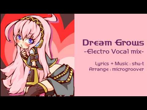 Dream Grows -Electro Vocal mix- / shu-t,