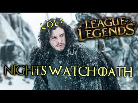 League of Legends Champions Pledge The Night's Watch Oath (Game of Thrones)