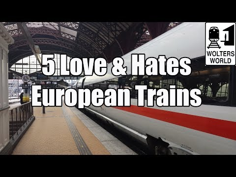 Europe by Train - 5 Things You Will Love & Hate About European Train Travel