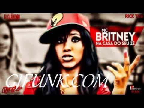 MC Britney   Na Casa do Seu Zé Vai Rolar Uma Putaria