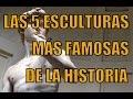 LAS 5 ESCULTURAS MÁS FAMOSAS DE LA HISTORIA