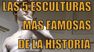 Las esculturas más famosas de la historia.