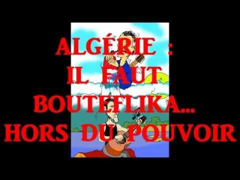 ALGÉRIE : IL FAUT BOUTEFLIKA... HORS DU POUVOIR (