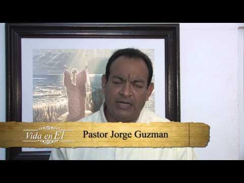 Vida en Él Domingo 15 Septiembre 2013, Pastor Jorge Guzmán