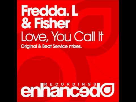 Fredda L & Fisher - Love, You Call It (Beat Service Remix)
