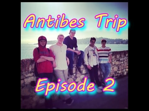Antibes Trip - Episode 2
