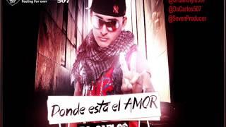 Da Carlos Donde Esta El Amor ♫Xclusivo 2013♫