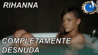 """RIHANNA COMPLETAMENTE DESNUDA EN SU VIDEO """"STAY"""""""