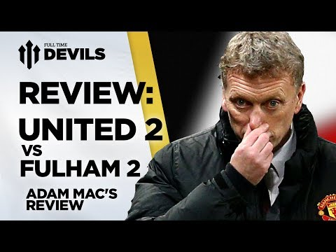 'I'll Always Stick By David Moyes'  | Manchester United 2-2 Fulham | REVIEW