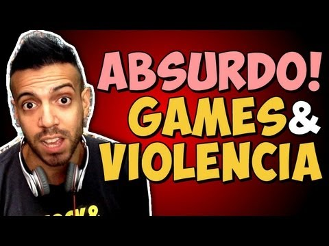 Absurdo Games Vs Violência