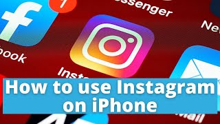 How To Use Instagram For IPhone Or Android