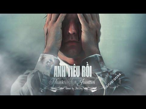 Anh Tiêu Rồi - Phước DKNY, Justin [Video Lyrics HD]