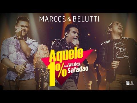 Marcos e Belutti part. Wesley Safadão - Aquele 1%