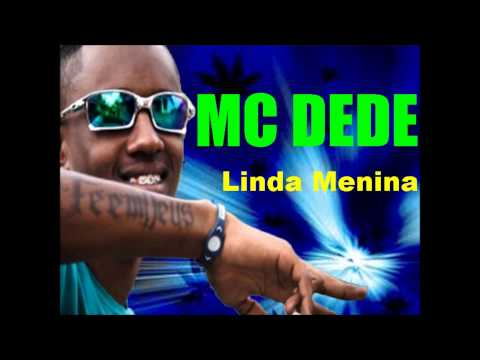 MC Dede - Linda Menina (Musica Nova) 2013