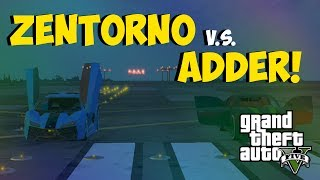 "GTA 5 Online ""Zentorno V.s. Adder"" FASTEST CAR IN GTA 5"