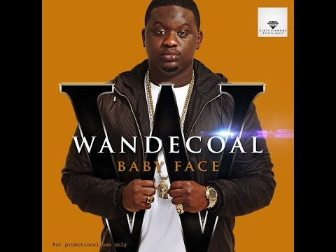 Wande Coal - Baby Face (Black Diamond Entertainment)