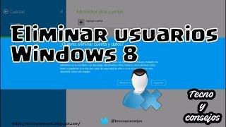 Eliminar Cuentas De Usuario Con Windows 8.1