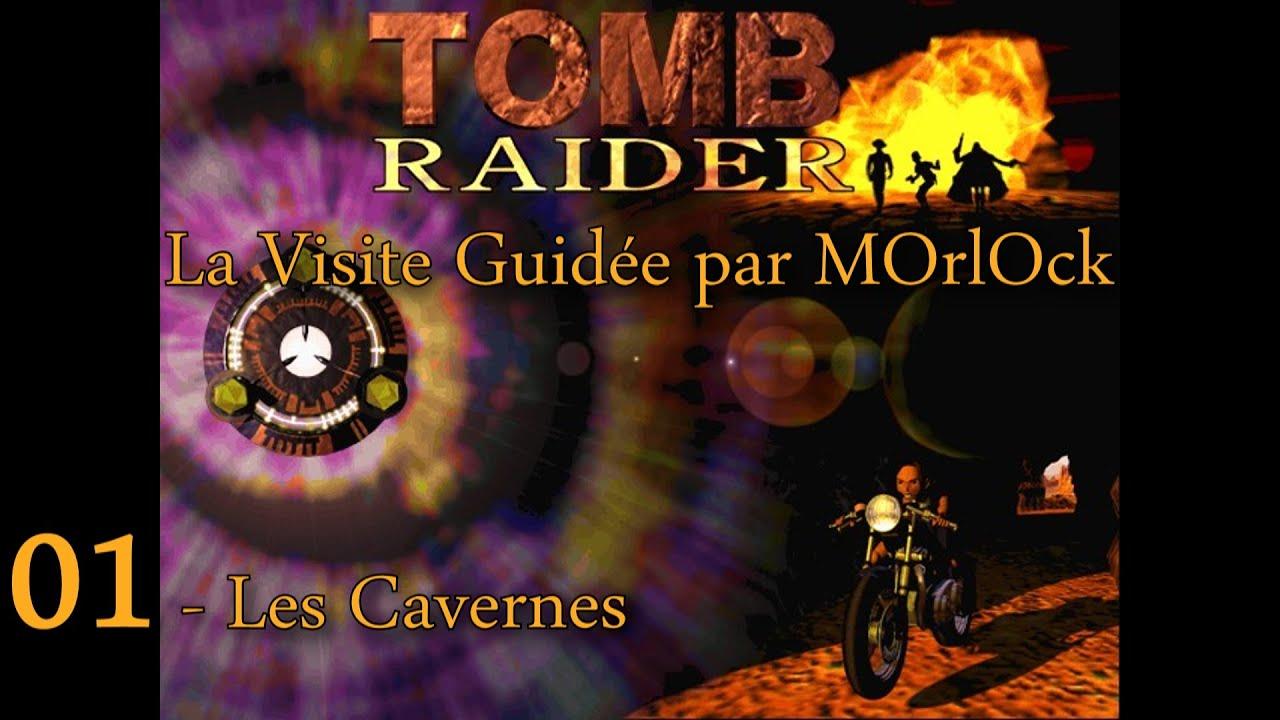 Tomb Raider 1 - 01 - Les Cavernes [solution] [no meds] fr