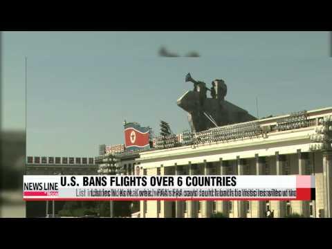 U.S. bans flights over six countries, including N. Korea