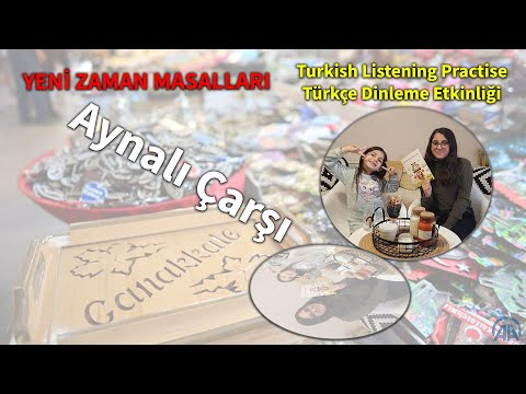 Aynalı Çarşı - Turkish Listening Practise - Türkçe Dinleme Etkinliği