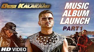 Desi Kalakaar Music Album Launch - Part - 1 | Yo Yo Honey Singh