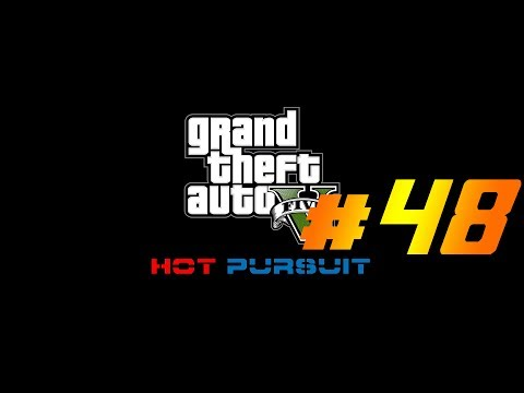 GTA5 - Hot Pursuit #48 - Top Speed 2