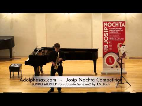 Josip Nochta Competition LOVRO MERCEP Sarabanda Suite no2 by J S Bach