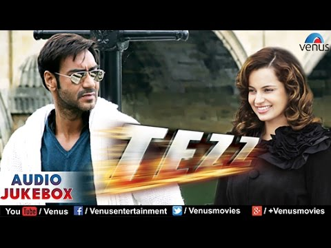 Tezz Audio Jukebox |Ajay Devgan, Anil Kapoor, Zayed Khan, Kangana Ranaut, Sameera Reddy|