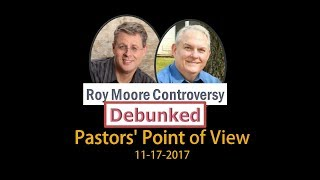 2017.11.17. Roy Moore Controversy Debunked