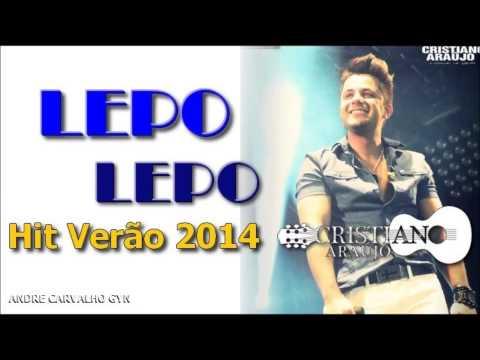 Cristiano Araujo - Lepo Lepo Hit 2014 (Audio Oficial)