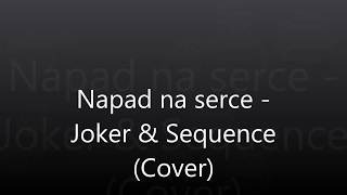 Napad Na Serce -  Joker, Sequence (cover)