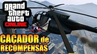 GTA V ONLINE: CAÇANDO RECOMPENSAS 2 OS CARAS ARREGANDO