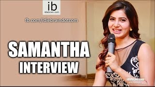 Actress Samantha Exclusive Interview
