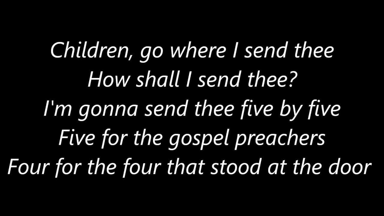 Children Go Where I Send Thee with Lyrics - YouTube