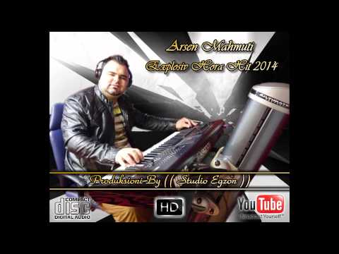 Arsen Mahmuti - ( Explosiv Hora Hit 2014 ) - By (( Studio Egzon ))