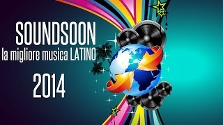 BEST LATINO HOUSE MIX OF 2014 La Migliore Musica Latino