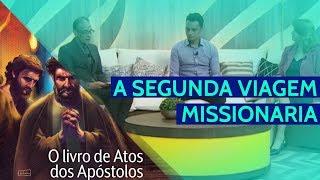 01/09/18 - Lição 09 - A segunda viagem missionária