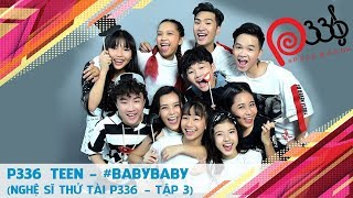 Thưởng thức phiên bản RAP #BabyBaby cùng P336 Teen 😍