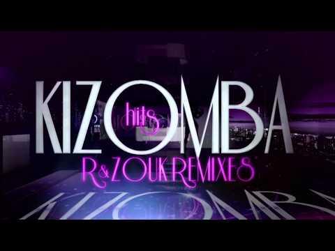 Spot Kizomba Hits - R & Zouk Remixes