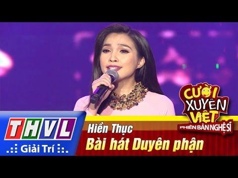 THVL | Cười xuyên Việt - Phiên bản nghệ sĩ 2016 | Tập 10 [3]: Bài hát Duyên phận - Hiền Thục