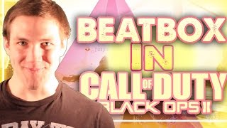 I WROTE A LOVE SONG ABOUT YOU! - Beatbox Funny Moments (BLACK OPS 2)