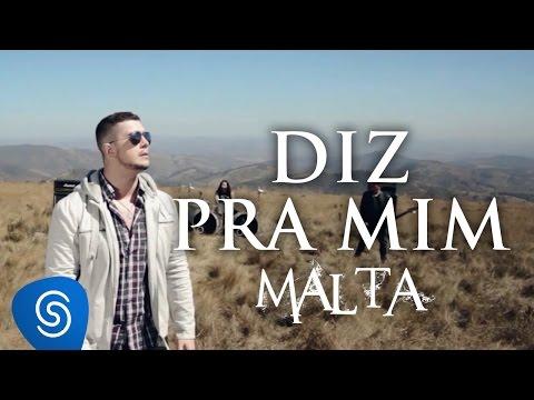 Malta - Diz pra mim (Clipe Oficial)