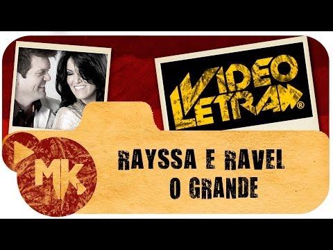Rayssa e Ravel - O GRANDE - Vídeo da LETRA Oficial HD MK Music (VideoLETRA®)