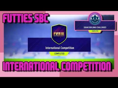 FIFA 18 - FUTTIES - International Competition SBC & Pack Opening