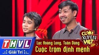 THVL | Cười xuyên Việt 2016 - Tập 9: Cuộc trộm định mệnh - Lạc Hoàng Long, Tuấn Dũng