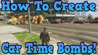 """GTA 5"" How To Make Any Car A Time Bomb! ( Awesome Trick"