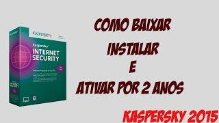 Como Baixar, Instalar E Ativar Kaspersky 2015 Passo A
