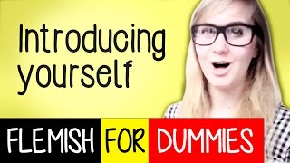Flemish For Dummies 2: Introducing Yourself